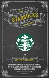 De Starbucks strategie | Joseph A. Michelli |