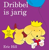 Dribbel is jarig | Eric Hill | 9789000338238