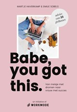Babe, you got this | Emilie Sobels ; Martje Haverkamp |