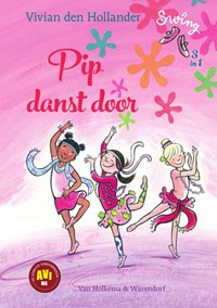 Pip danst door | Vivian den Hollander |