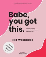 Babe, you got this. Het werkboek | Emilie Sobels ; Rosa Dammers |