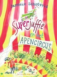 Superjuffie en het apencircus | Janneke Schotveld |