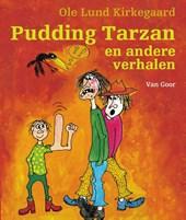 Pudding Tarzan en andere verhalen