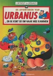 Urbanus ... en ge kunt er uw haar mee kammen