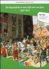 Examenkatern havo/vwo Examenkatern havo en vwo De Republiek in een tijd van vorsten, 1477-1702