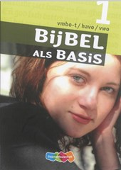 Bijbel als Basis 1 Vmbo-T/Havo/Vwo Leerwerkboek