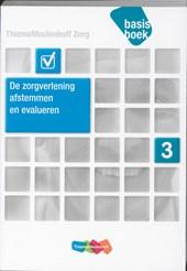 Zorg Basisboek Zorgverlening, afstemmen en evalueren Niveau