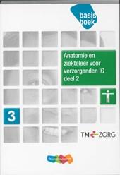 Anatomie en ziekteleer voor verzorgenden IG  deel 2 Basisboek