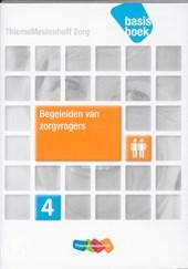 Begeleiden van zorgvragers niveau 4 Basisboek