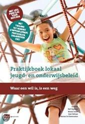 Praktijkboek Lokaal jeugd-en Onderwijsbeleid