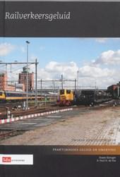 Praktijkreeks Geluid en Omgeving Railverkeersgeluid