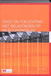Tekst & Toelichting Wet belastingen op milieugrondslag