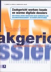 Zaakgericht werken: koude en warme digitale dossiers