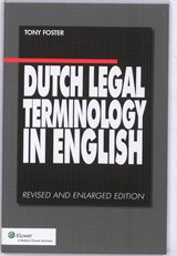 Dutch Legal Terminology in English | Tony Foster |