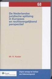 Uitgaven vanwege het Instituut voor Ondernemingsrecht, Rijksuniversiteit te Groningen De Nederlandse juridische splitsing in Europees en rechtsvergelijkend perspectief
