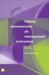 Interne communicatie als managementinstrument | Huib Koeleman |