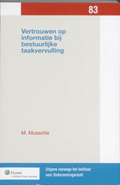 Vertrouwen op informatie bij bestuurlijke taakvervulling