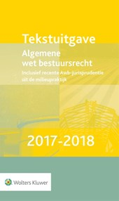 Tekstuitgave Algemene wet bestuursrecht  2017-2018