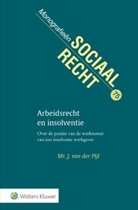 Arbeidsrecht en insolventie | J. van der Pijl |