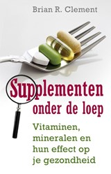 Supplementen onder de loep | Brian Clement |