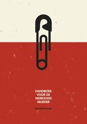 Handboek voor de werkende moeder