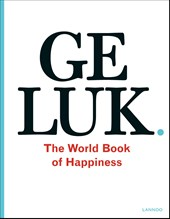 Geluk. The World Book of Happiness | Leo Bormans |