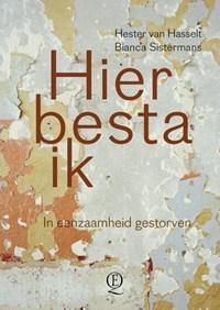 Hier besta ik | Hester van Hasselt ; Bianca Sistermans |