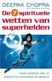 De zeven spirituele wetten van superhelden