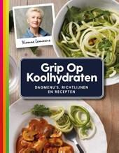 Grip op Koolhydraten Dagmenu's, recepten en richtlijnen