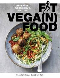Fit vega(n) food   Nanneke Schreurs ; José van Riele  