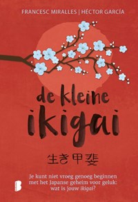 De kleine ikigai | Francesc Miralles ; Héctor García |