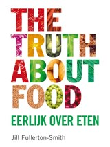 The truth about food | Jill Fullerton-Smith |