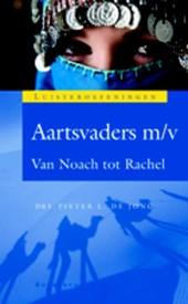 Luisteroefeningen Aartsvaders m/v Van Noach tot Rachel