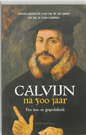 Calvijn na 500 jaar