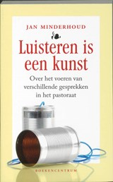 Luisteren is een kunst | Jan Minderhoud ; J. Minderhoud |