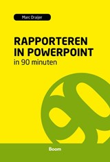 Rapporteren in powerpoint in 90 minuten | Marc Draijer |
