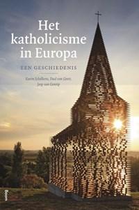 Het Katholicisme in Europa | Karim Schelkens ; Paul van Geest ; Joep van Gennip |