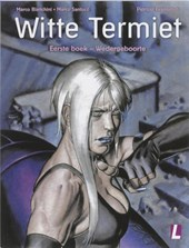 Witte termiet 1e boek Wedergeboorte