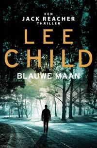 Blauwe maan   Lee Child  