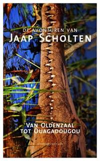 Van Oldenzaal tot Ouaguadougou | Jaap Scholten |