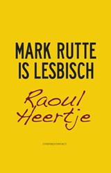 Mark Rutte is lesbisch | Raoul Heertje |