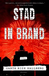 Stad in brand | Garth Risk Hallberg | 9789025446086