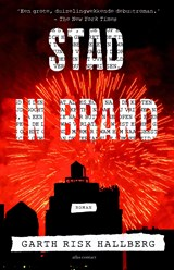 Stad in brand | Garth Risk Hallberg | 9789025446307