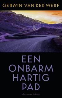 Een onbarmhartig pad | Gerwin van der Werf |