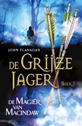 De Grijze Jager 5 : De magiër van Macindaw