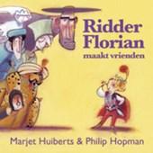 Ridder Florian : Ridder Florian maakt vrienden