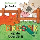Dikkie Dik: Op de boerderij (flapjesboek)