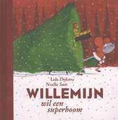 Willemijn wil een superboom | Lida Dijkstra en Noelle Smit (onze leukste sint- en kerstboeken)