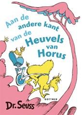 Dr. Seuss : Aan de andere kant van de heuvels van Horus