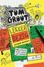 Tom Groot 10 - Lekker bezig (zeker weten!)
